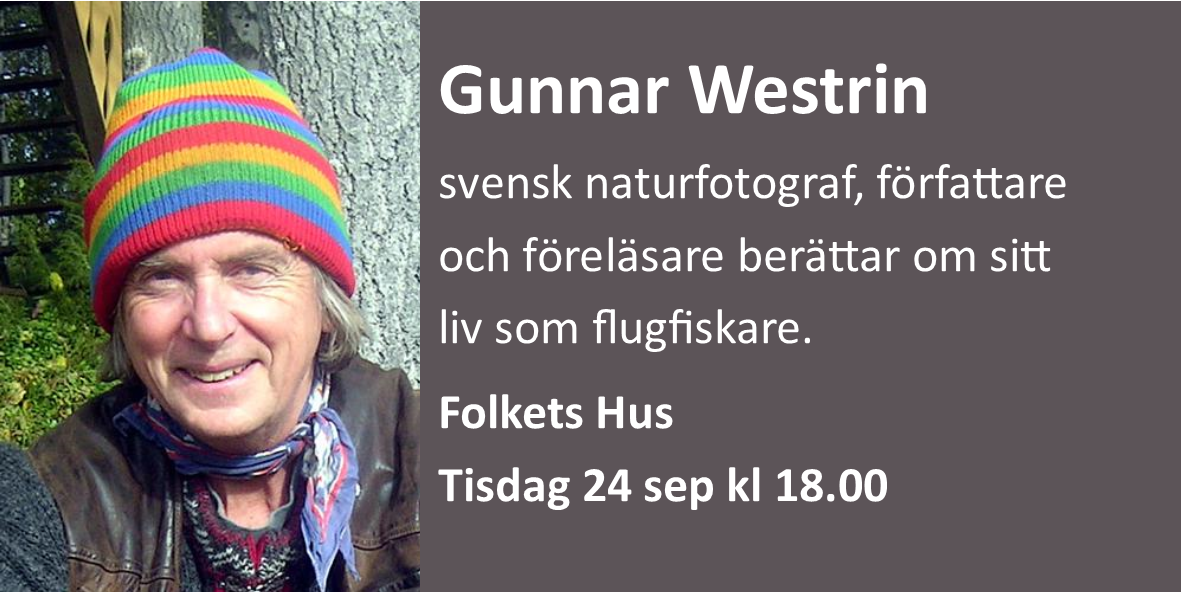 Gunnar Westrin, svensk naturfotograf, författare och föreläsare berättar om sitt liv som flygfiskare